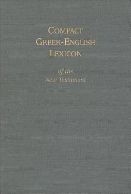 Compact Greek-English Lexicon of the New Testament