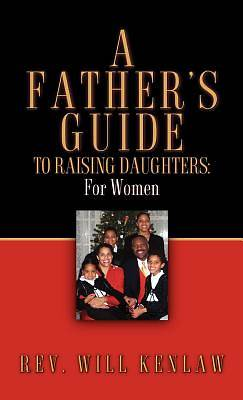 A Fathers Guide to Raising Daughters