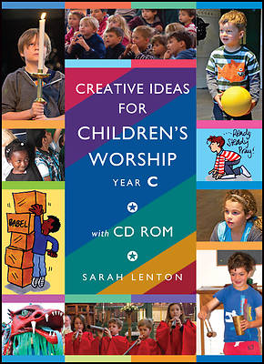 Creative Ideas for Childrens Worship - Year C