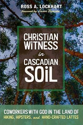 Picture of Christian Witness in Cascadian Soil