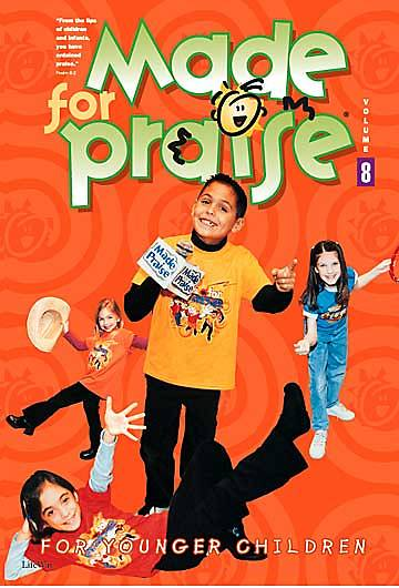 Made for Praise Volume 8 Younger Children Choir Book