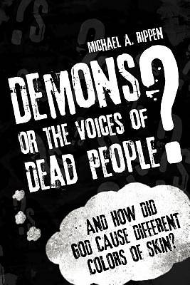 Demons? or the Voices of Dead People?