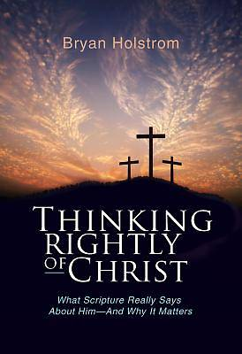 Picture of Thinking Rightly of Christ