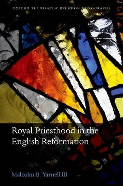 Picture of Royal Priesthood in the English Reformation