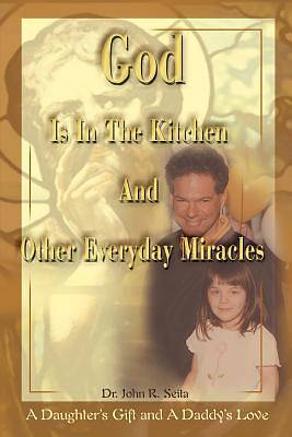 Picture of God is in the Kitchen and Other Everyday Miracles