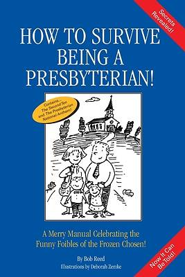 How to Survive Being a Presbyterian!