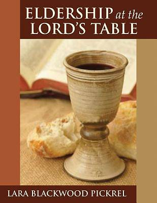 Eldership at the Lords Table