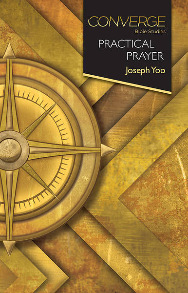 Converge Bible Studies: Practical Prayer