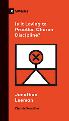 Picture of Is It Loving to Practice Church Discipline?