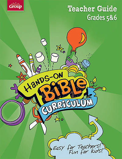 Groups Hands-On Bible Curriculum Grades 5 & 6 Teacher Guide Summer 2012