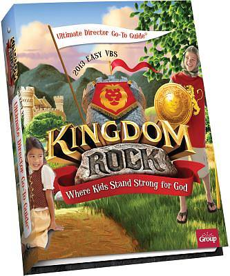 Group Vacation Bible School 2013 Kingdom Rock Ultimate Director Go-To Guide