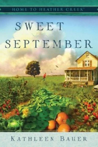 Sweet September (Book 2 Home to Heather Creek)