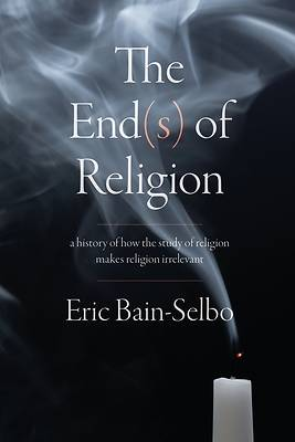 Picture of The End(s) of Religion