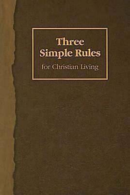 Picture of Three Simple Rules for Christian Living