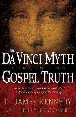 Picture of The Da Vinci Myth Versus the Gospel Truth