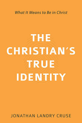 Picture of The Christian's True Identity