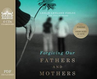 Forgiving Our Fathers and Mothers (Library Edition)