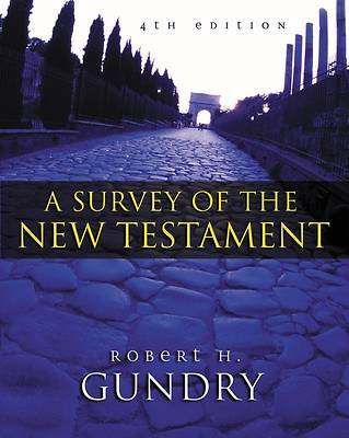 A Survey of the New Testament, 4th Edition