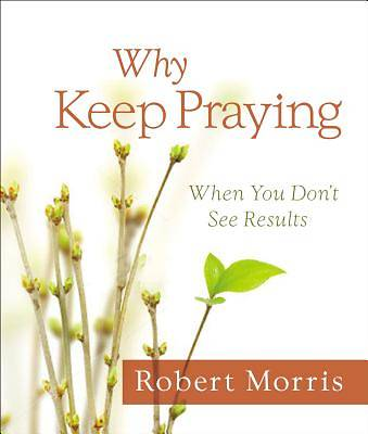 Why Keep Praying?