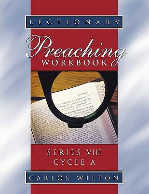 Lectionary Preaching Workbook Series IX, Cycle A