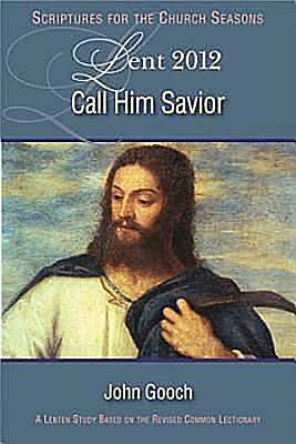 Call Him Savior Lent 2012 Student