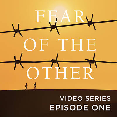 Picture of Fear of the Other Streaming Video Session 1