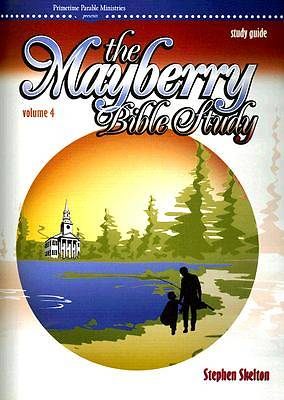 Mayberry Bible Study Study Guide Volume 4