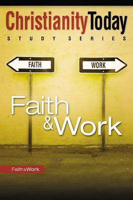 Christianity Today Study Series - Faith & Work