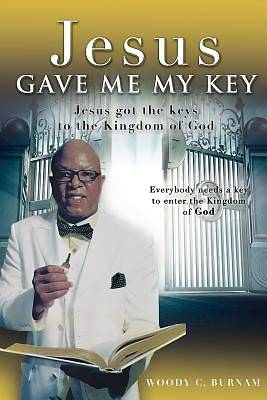 Jesus Gave Me My Key