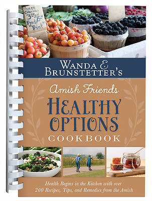 Picture of Wanda E. Brunstetter's Amish Friends Healthy Options Cookbook