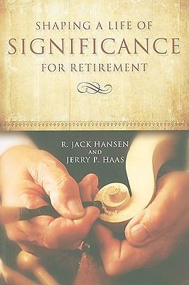 Shaping a Life of Significance for Retirement