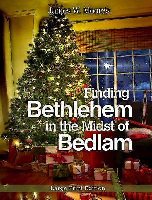 Picture of Finding Bethlehem in the Midst of Bedlam - Large Print