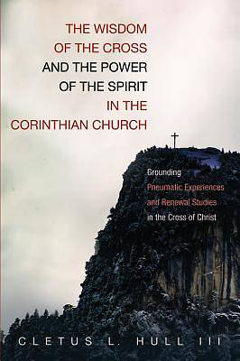 Picture of The Wisdom of the Cross and the Power of the Spirit in the Corinthian Church