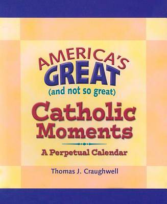 Americas Great (and Not So Great) Catholic Moments