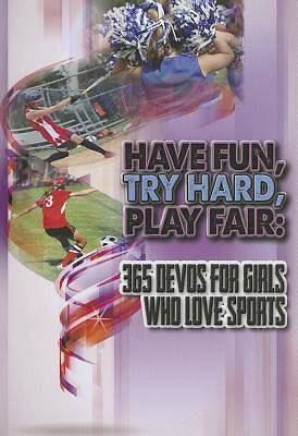 Have Fun, Try Hard, Play Fair