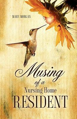 Picture of Musing of a Nursing Home Resident