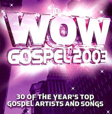 Wow Gospel 2003; 30 of the Years Top Gospel Artists and Songs