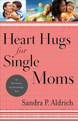 Heart Hugs for Single Moms [ePub Ebook]
