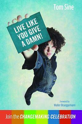 Picture of Live Like You Give a Damn!