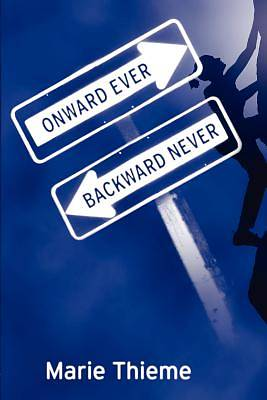 Onward Ever, Backward Never