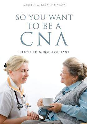 So You Want to Be a CNA
