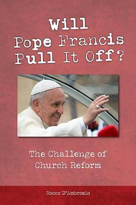 Will Pope Francis Pull It Off? [ePub Ebook]