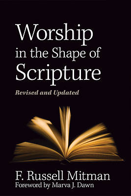 Worship In The Shape Of Scripture Revised
