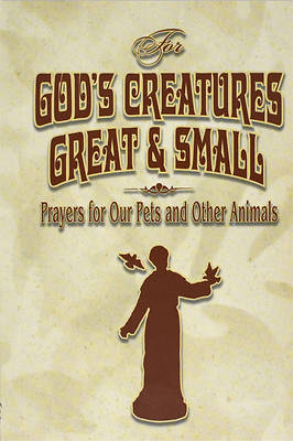 For Gods Creatures Great and Small
