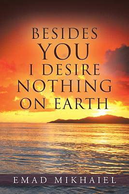 Besides You I Desire Nothing on Earth