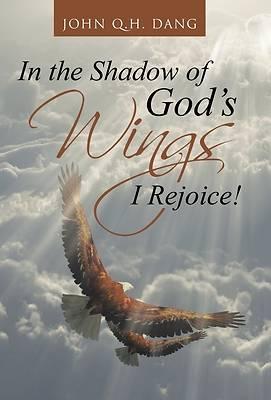 Picture of In the Shadow of God's Wings I Rejoice!