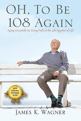 Picture of OH, To Be 108 Again