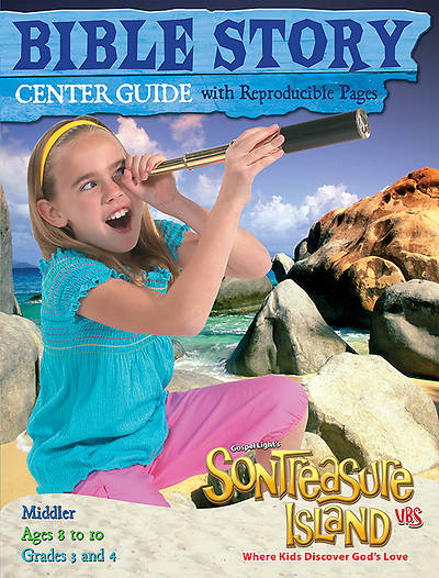 Gospel Light VBS 2014 Sontreasure Island Bible Story Center Guide • Middler Ages 8 to 10, Grades 3 and 4