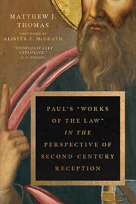 """Picture of Paul's """"works of the Law"""" in the Perspective of Second-Century Reception"""
