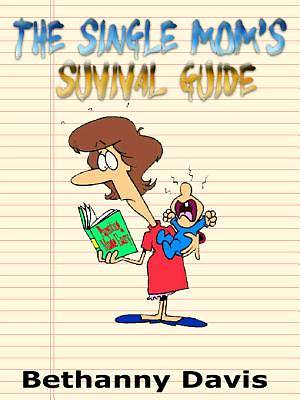 The Single Moms Survival Guide [Adobe Ebook]
